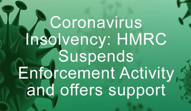 Coronavirus Insolvency: HMRC Suspends Enforcement Activity and offers support